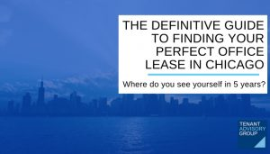 FINDING YOUR PERFECT OFFICE LEASE IN CHICAGO - Tag - Blog Header - Edited